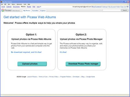 Get started with Picasa Web Albums Welcome! Picasa offers multiple ways to help you share your photos Option 2: Upload photos.