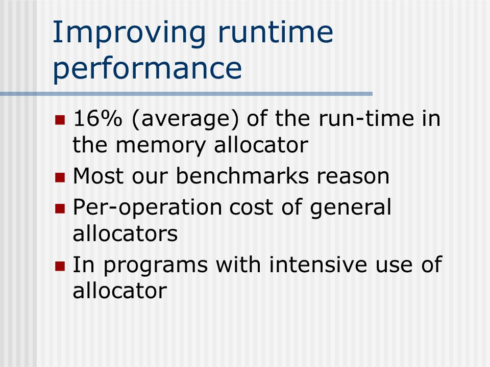 Improving runtime performance – Cont.