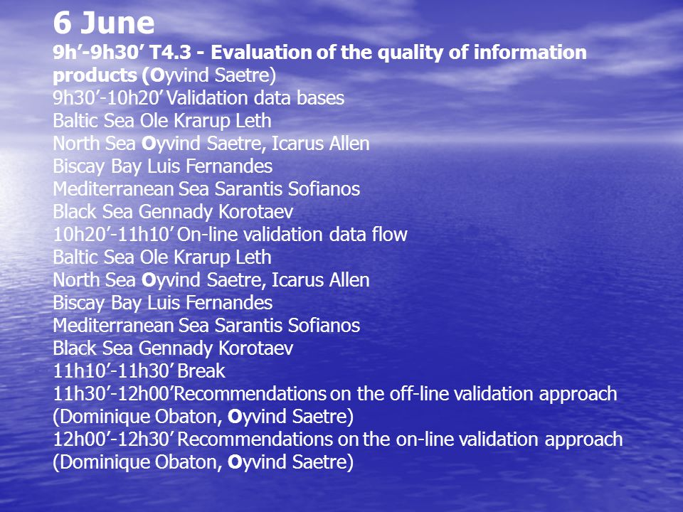 12h30'-13h T4.4 - Optimizing of the pan-European nowcasting and forecasting system (Sarantis Sofianos) 13h-14h Lunch 14h-14h30' Approaches to the improvement of regional forecasting systems according to common standards (Sarantis Sofianos) 14h30'-15h Approaches to the improvement of regional systems according to products validation results (Sarantis Sofianos) Closure