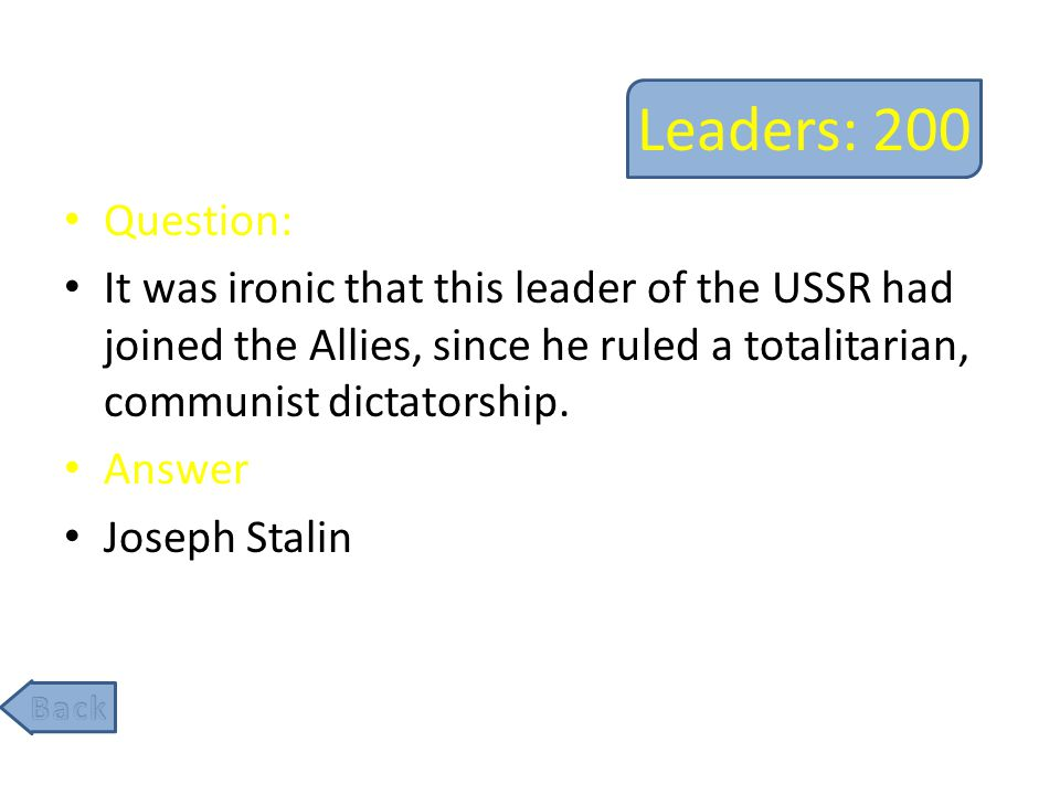 Leaders: 400 Question: The President of the United States of America at the end of World War 2.