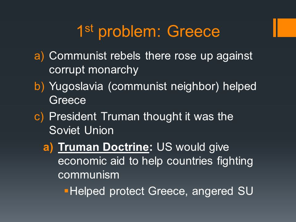 Economic Assistance a)US knew some Europeans thought communism would help solve their economic troubles due to WW2 (unemployment/homelessness) b)George C.