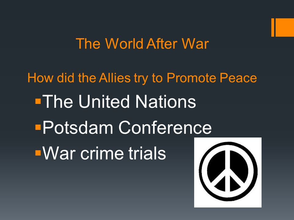 United Nations  Became official in June 1945, organization to keep the peace  Security Council to decide diplomatic, economic and military actions to settle disputes