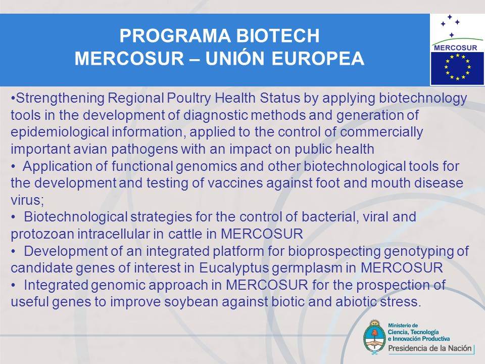 Completion of the BIOTECH MERCOSUR - EU: March 7, 2011.