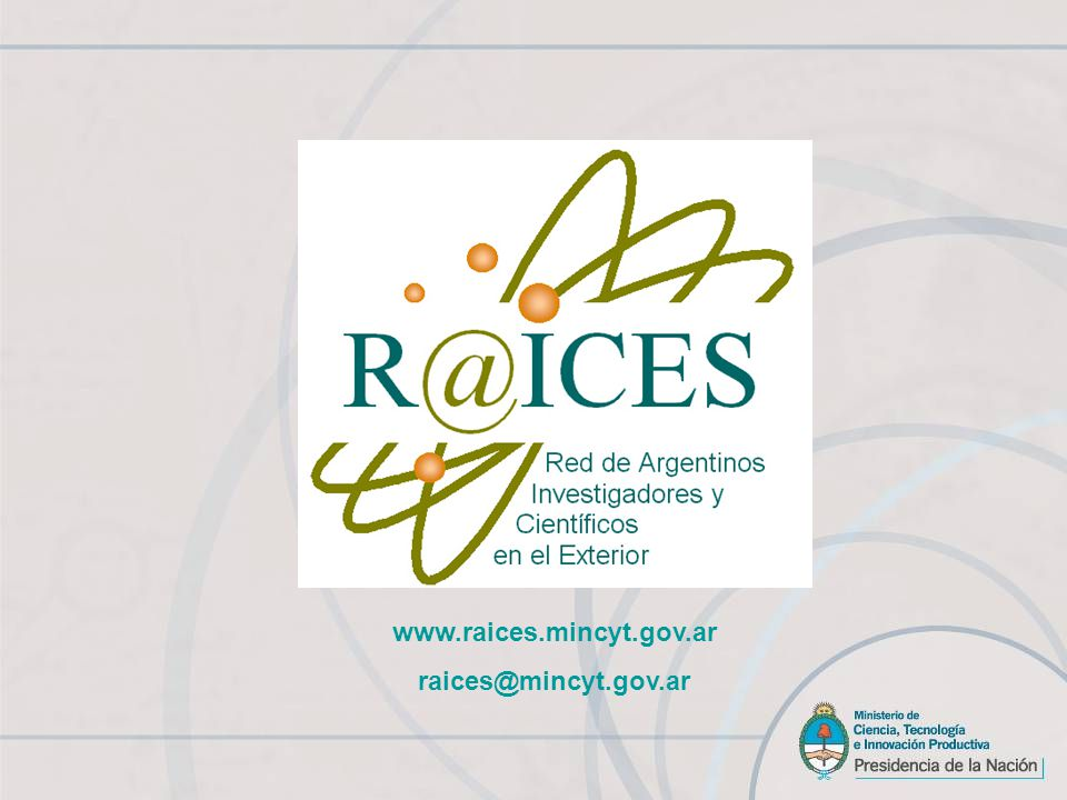 Program Network of Argentine Researchers and Scientists residing Abroad RAICES as a State Policy Act 26,421 Year 2008
