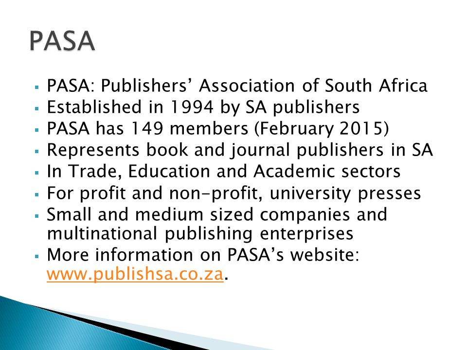  To promote and protect the rights and responsibilities of the independent publishing sector in South Africa  To promote creativity, literacy, a culture of reading and the free flow of ideas  To provide information...