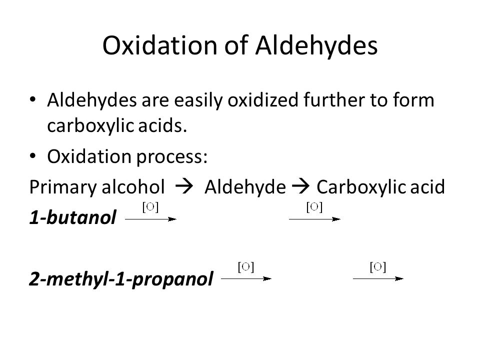 Reduction Reactions Both aldehydes and ketones are easily reduced back to the corresponding alcohol.