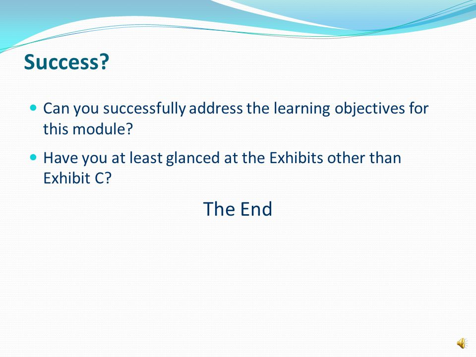 Success.Can you successfully address the learning objectives for this module.
