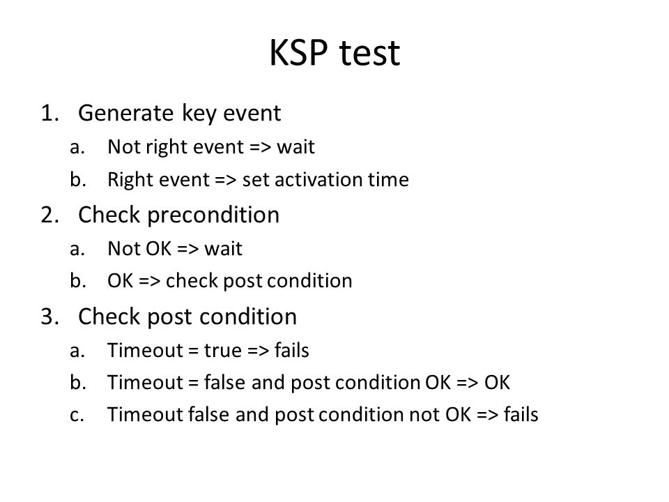 Timed key-event service pattern - TKSP Check for key event Check post-condition Check precondition PreCondition == true IsTimeout == true / [report fail] PostCondition == true / [report success] KeyEventOccurred / [SetActivationTime] DurationExpired / [report not exercised]