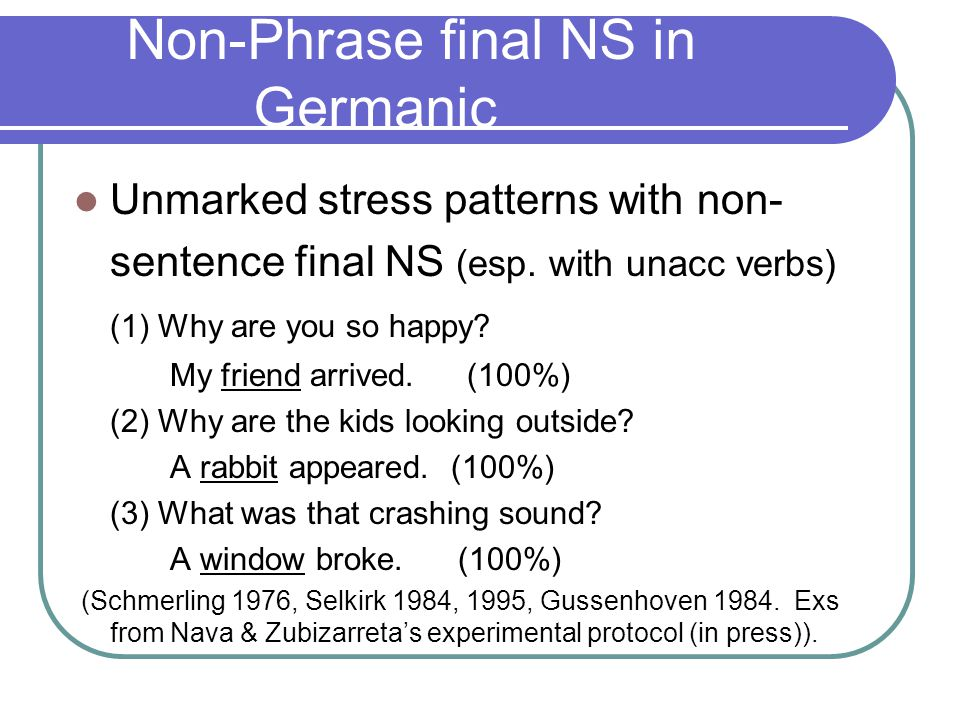 Nuclear Stress: final vs.non- final NS in intransitives SV  NS on the subject The pizza arrived.