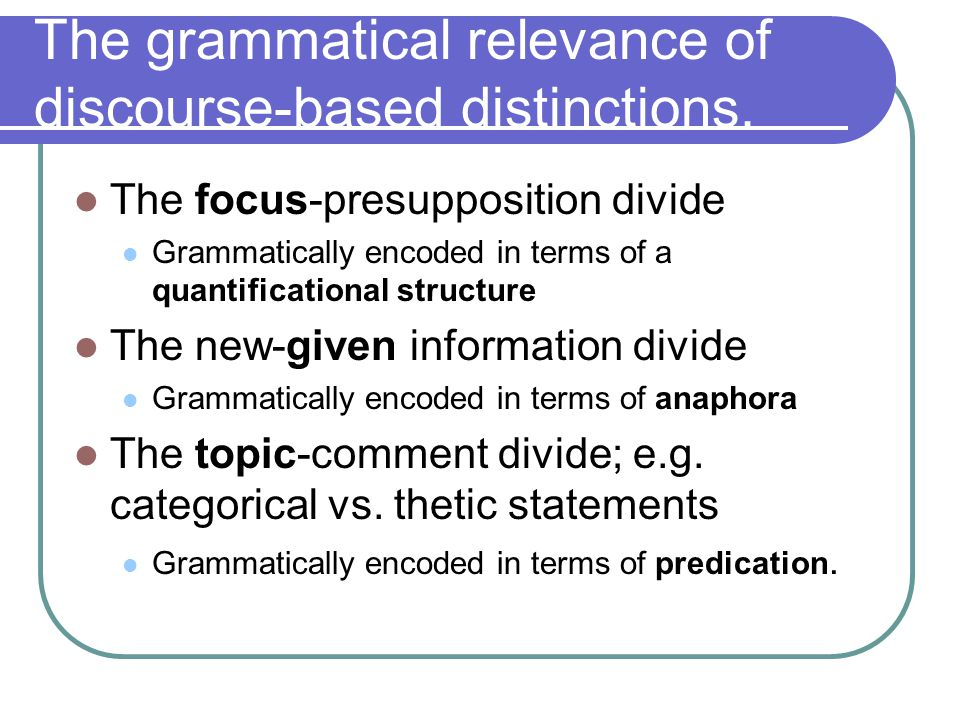 Grammatical identification of focus Scope of focus identified via: Nuclear Stress --rhythmically most prominent word in sentence -- e.g.