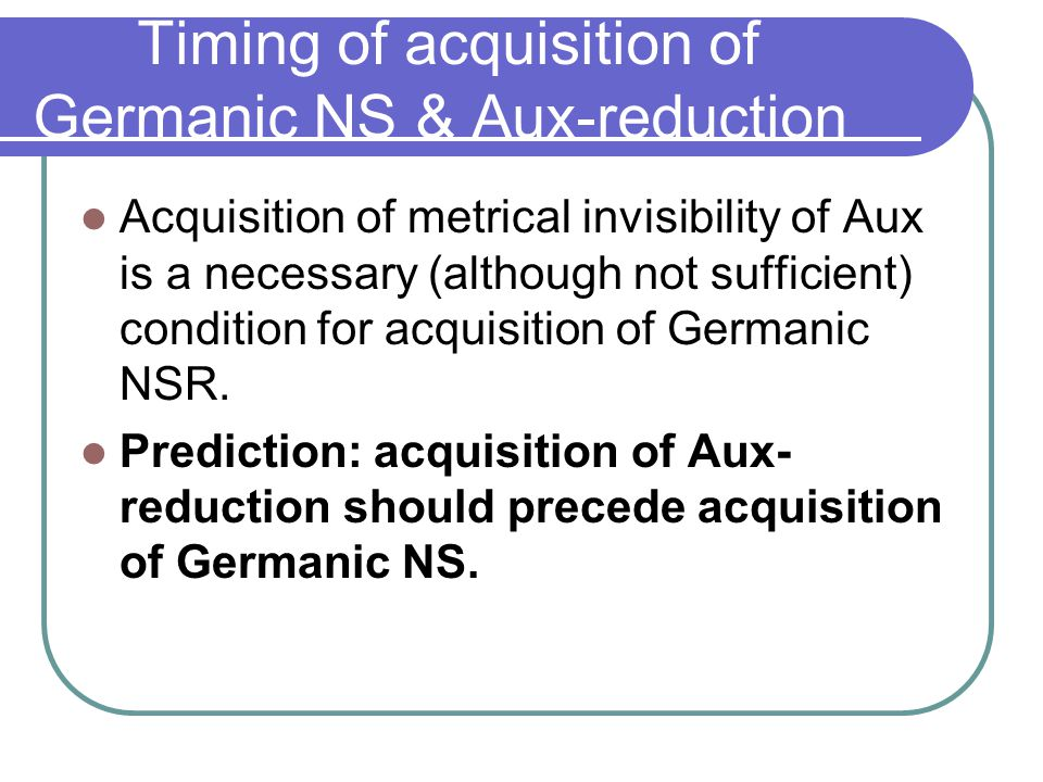 Timing of acquisition of Germanic NS vs.