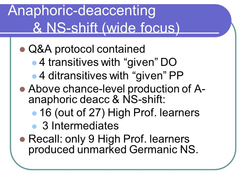 English: Anaphoric-deaccenting & NS-Shift (narrow focus).