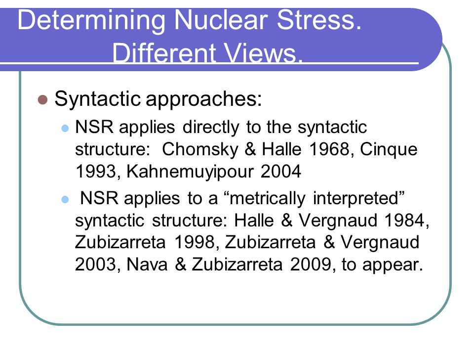 Determining Nuclear Stress.Different Views.