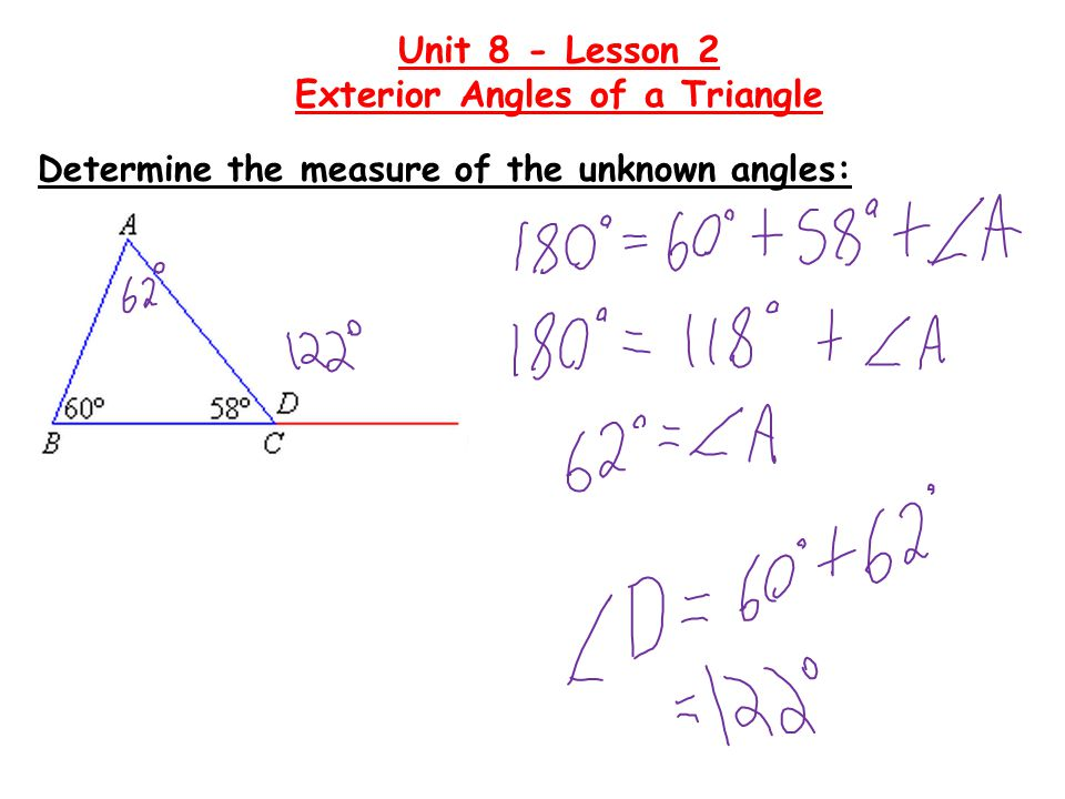 Determine the measure of the unknown angles: Unit 8 - Lesson 2 Exterior Angles of a Triangle