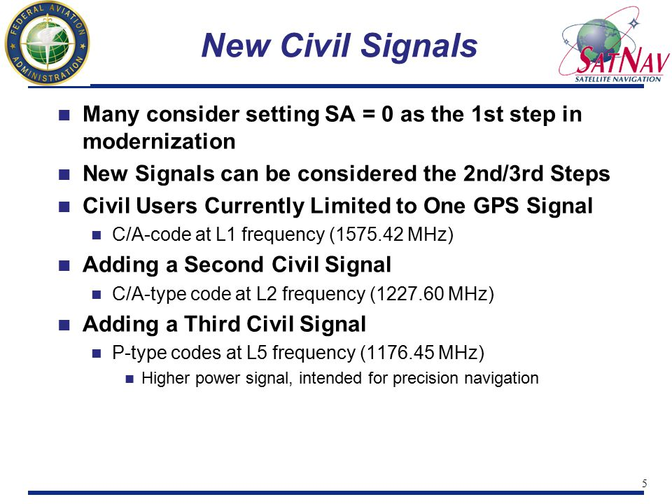 6 SA Set to Zero on 2 May 2000 Selective Availability (SA) = Intentional Degradation President decided to discontinue SA to aid peaceful civil users Civil user accuracy dramatically increased on 2 May 2000