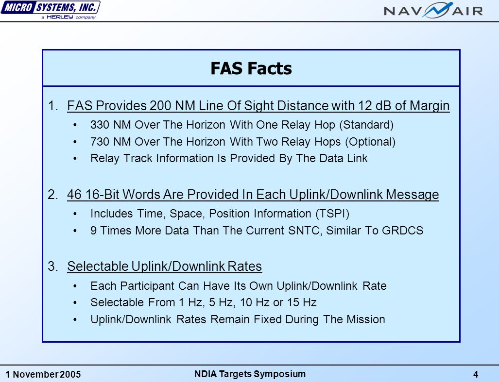 1 November 20055 NDIA Targets Symposium 4.Can Operate With 1 to 4 RF Networks Simultaneously Example: One RF Network Could Be Used for Subscale Operations, One for Full Scale Operations, and One for Maintenance Operations 5.