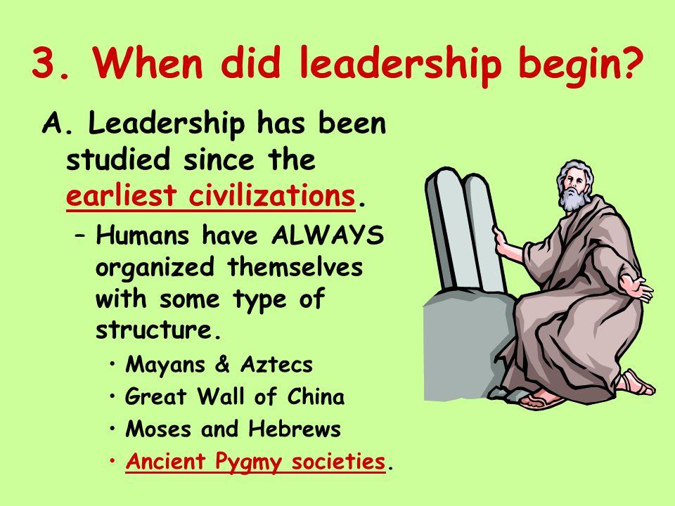 4.How did leadership begin. A.