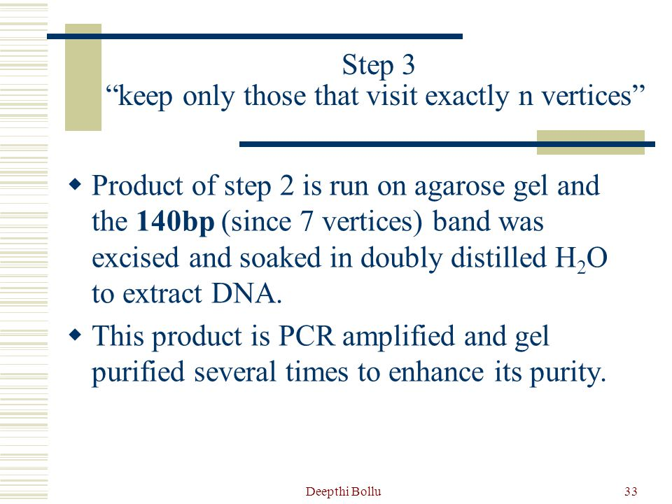 Deepthi Bollu34 Step 3 keep only those that visit exactly n vertices  DNA is negatively charged.