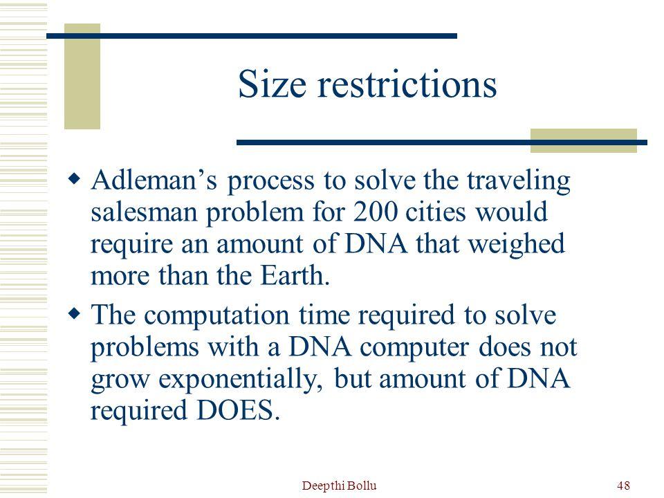 Deepthi Bollu49 Error Restrictions  DNA computing involves a relatively large amount of error.