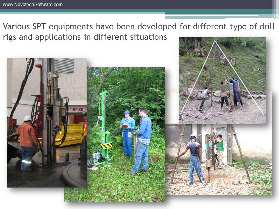 www.NovotechSoftware.com SPT blow counts obtained from the field tests, must be corrected / normalized for: Energy level correctionBorehole diameter correctionSampler type correctionRod length correctionWater level correctionOverburden (depth) correction N N 60 N1 60
