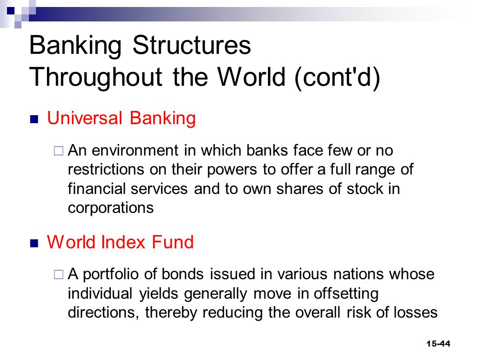 Banking Structures Throughout the World (cont d) Central banks and their roles 1.
