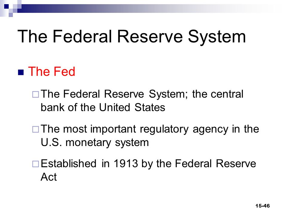 The Federal Reserve System (cont d) Organization of the Fed  Board of Governors 7 members, 14-year terms  Federal Reserve Banks (12 Districts) 25 branches  Federal Open Market Committee (FOMC) BOG plus 5 presidents of district banks 15-47