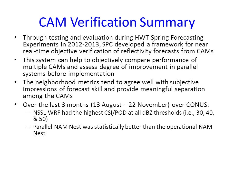 Stormscale Ensemble Systems Multiple CAM Ensembles have been tested in the HWT and are used by SPC forecasters