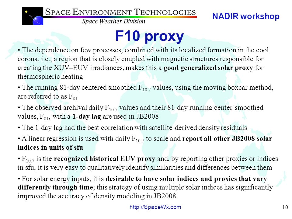 NADIR workshop 11 http://SpaceWx.com F10 proxy F 10.7 daily and 81-day smoothed values for use by the JB2008 model from January 1, 1997 to January 1, 2009