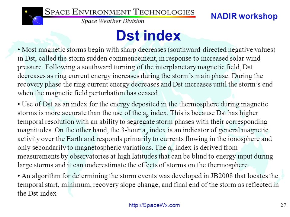 NADIR workshop 28 http://SpaceWx.com Dst index