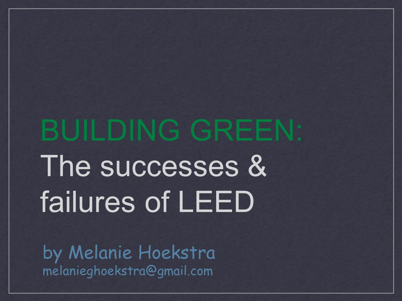 An Introduction to LEED LEED stands for Leadership in Energy and Environmental Design. Designed by the U.S.