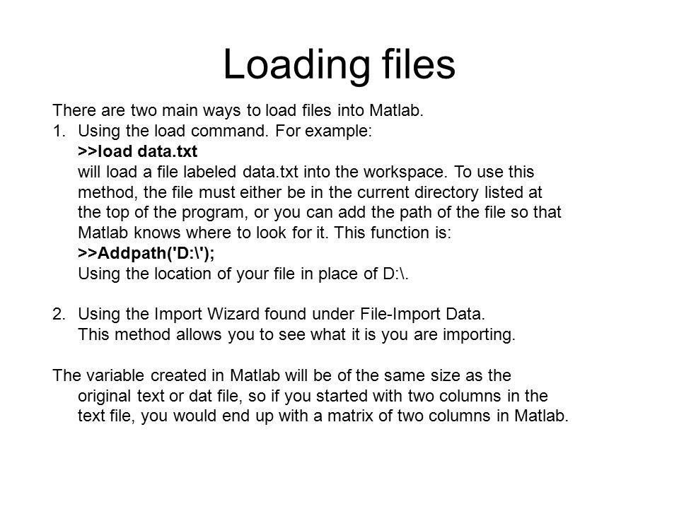 Plotting One of the easier, basic methods of plotting data is by using the plot function.