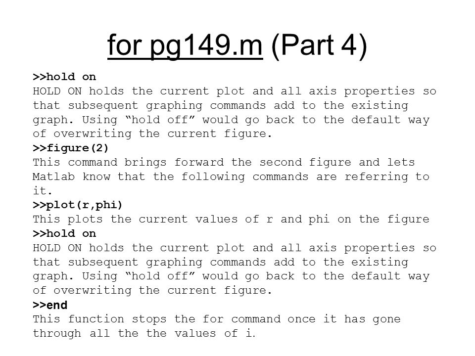 for pg149.m (Part 5) >>figure(1) This command brings forward the first figure and lets Matlab know that the following commands are referring to it.