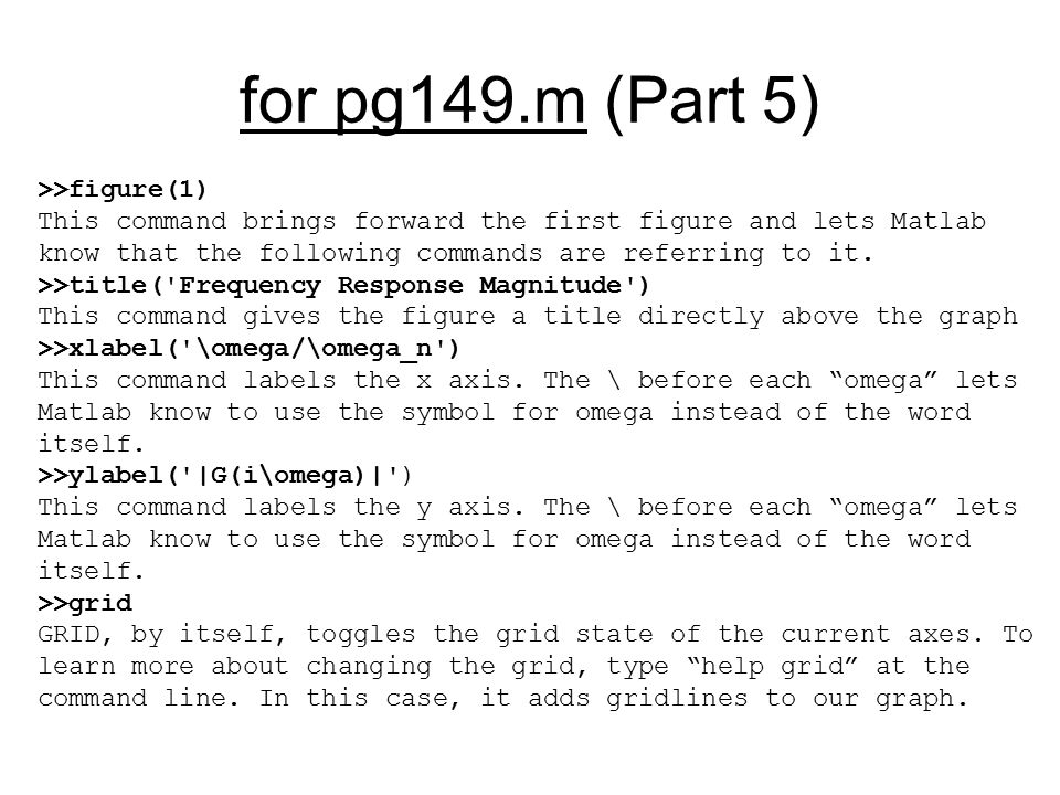 for pg149.m (Part 6) >>figure(2) This command brings forward the second figure and lets Matlab know that the following commands are referring to it.