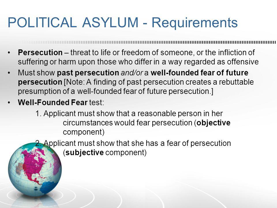 POLITICAL ASYLUM – Requirements cont.