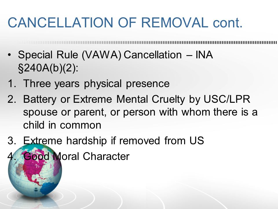 CANCELLATION OF REMOVAL cont.