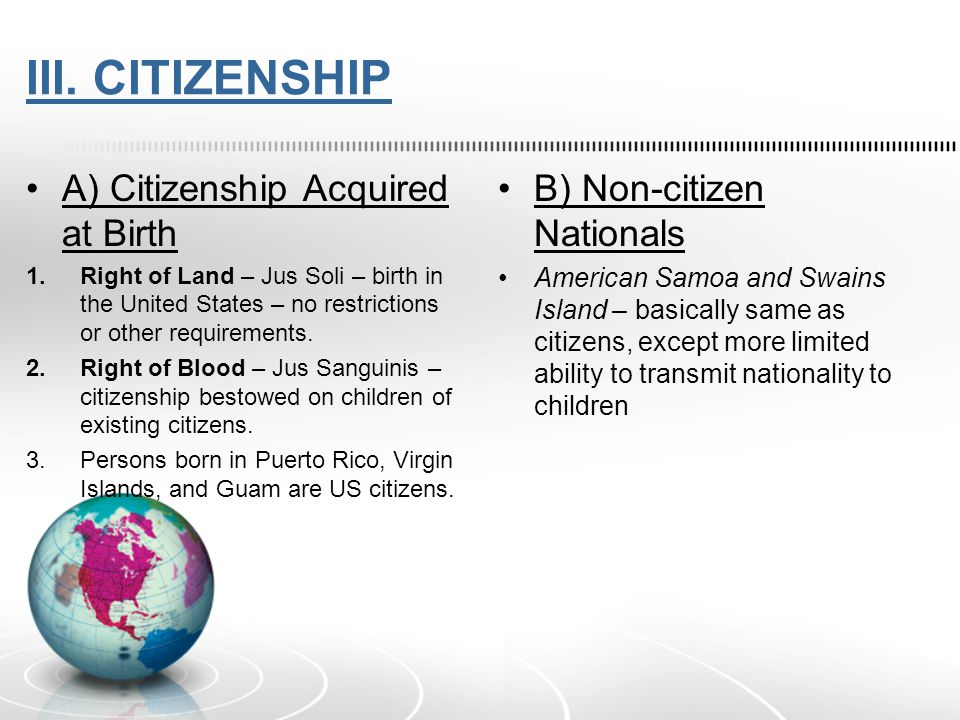 Citizenship Acquired at Birth by Blood A.If both parents are U.S.