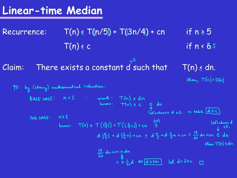 Randomized Linear-time Median Idea: Instead of finding medianB, take a random element from A.