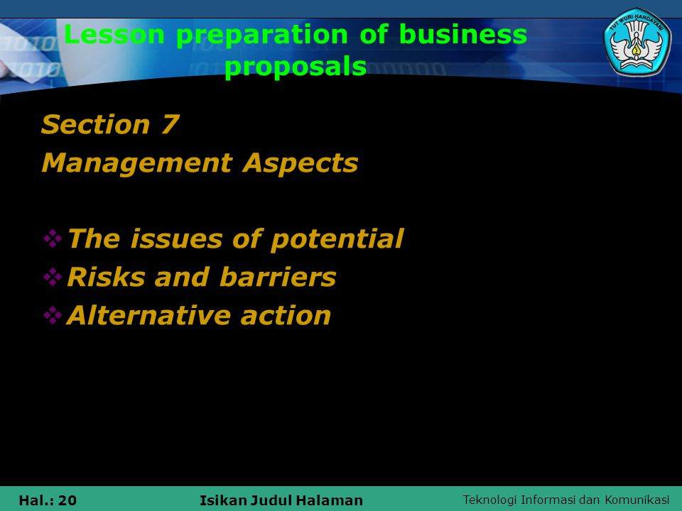 Teknologi Informasi dan Komunikasi Hal.: 21Isikan Judul Halaman Lesson preparation of business proposals Section 8 Financial Aspects  Financial Estimates  Advantages and disadvantages  Cash flows  Break even point analysis  Cost