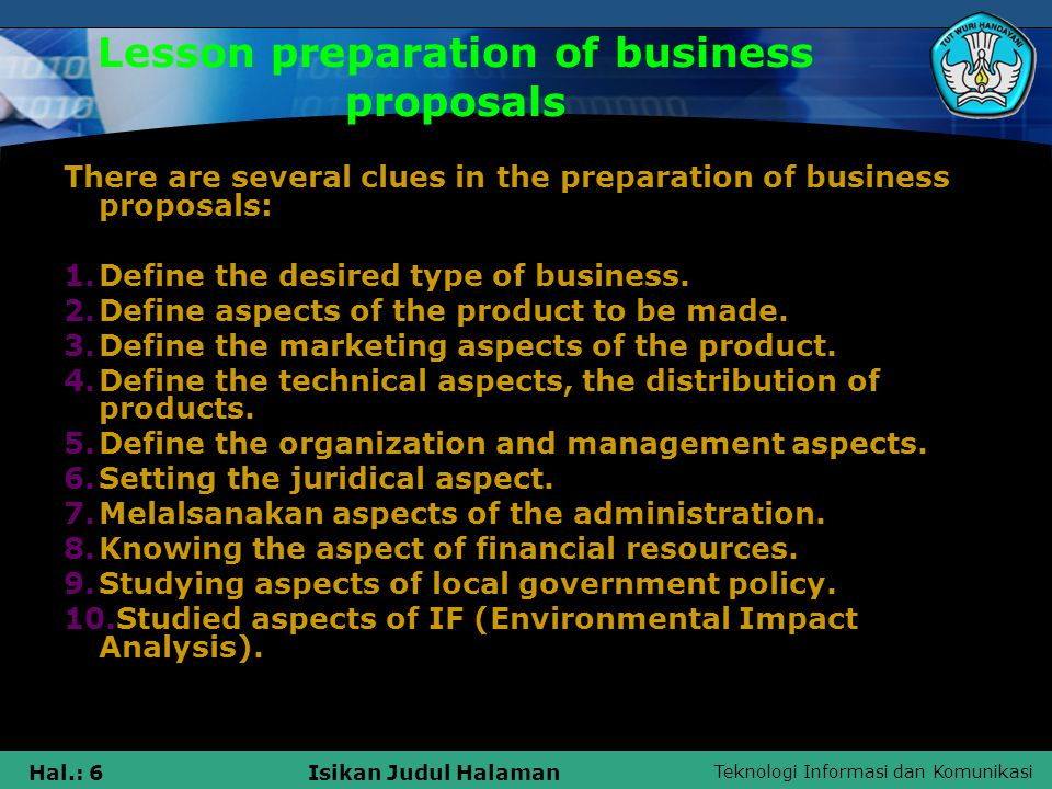 Teknologi Informasi dan Komunikasi Hal.: 7Isikan Judul Halaman Lesson preparation of business proposals 1.