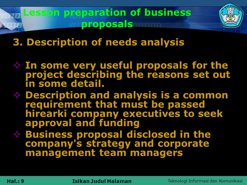Teknologi Informasi dan Komunikasi Hal.: 10Isikan Judul Halaman Lesson preparation of business proposals 4.