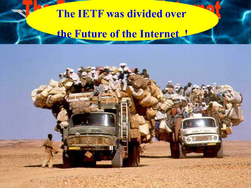 The IETF was divided over the Future of the Internet .