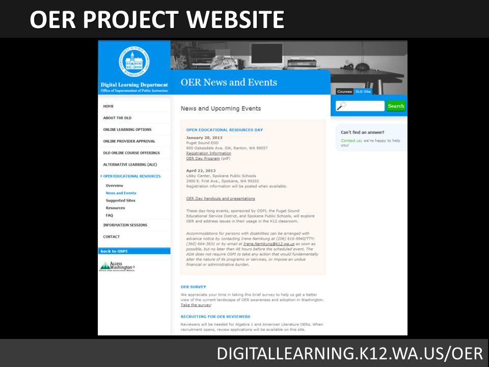 Website: http://digitallearning.k12.wa.us/oerhttp://digitallearning.k12.wa.us/oer Twitter: waOSPI_OER Email: barbara.soots@k12.wa.us STAY INVOLVED