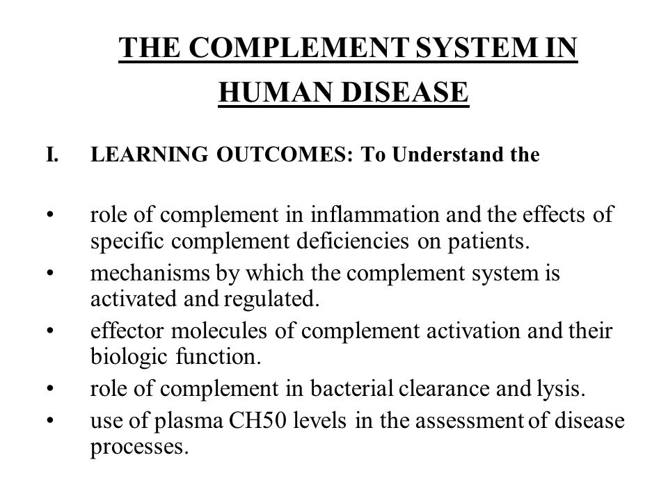 COMPLEMENT SYSTEM The learning outcomes for this topic will be attained by viewing a self-directed learning module supplemented by the syllabus.