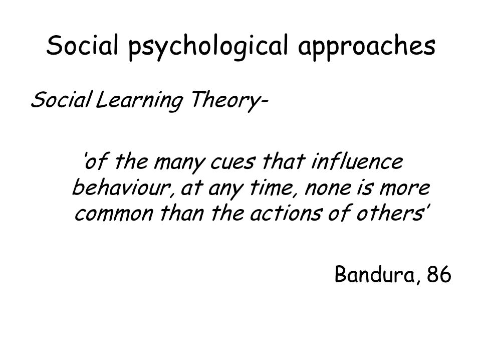 Social LearningTheory Aggression- will take place if it is: Associated with a reward (e.g.