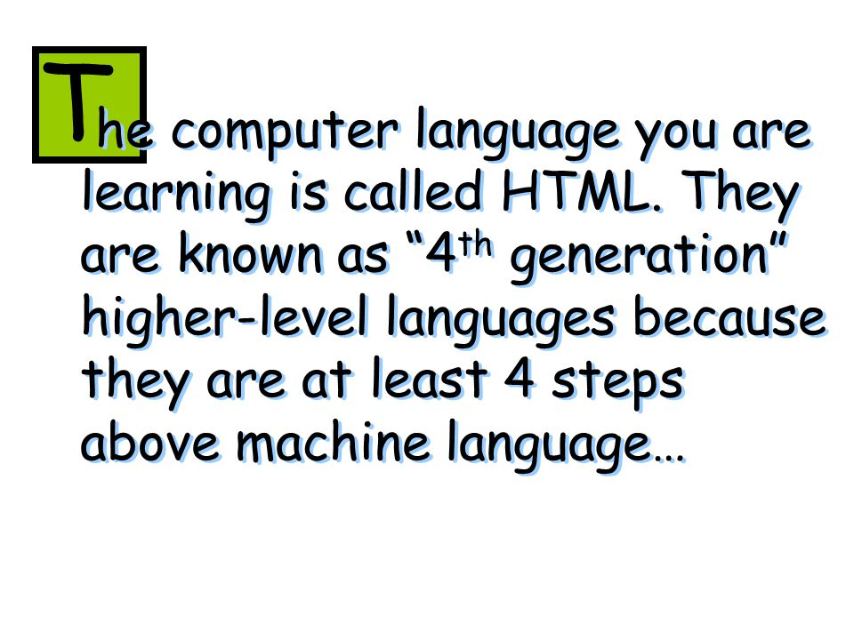 very keystroke of a 4G language contains thousands of bits of information. E