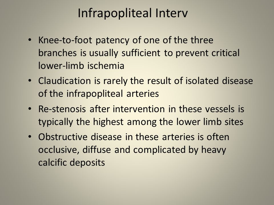 Infrapopliteal Interv- wire selection Only atraumatic 0.014 / 0.018 guide wires should be used-0.014 prefered due to vessel diameter Type selection ( floppy, medium,stiff) will be driven by the type of disease