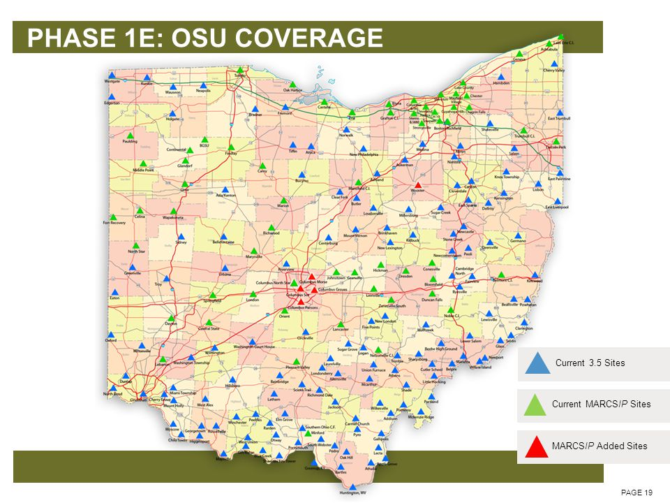 PHASE 1E: OSU COVERAGE PAGE 20 Franklin County 5 Site 12 Channel 700 MHz Overlay 6 Channel Transmitter at 1 Location Subscribers Current MARCSIP SitesCurrent 3.5 SitesMARCSIP Added Sites