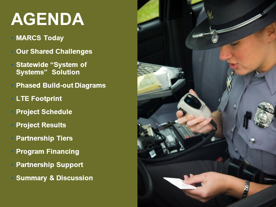PAGE 3 MARCS TODAY Statewide, robust, stable platform Over 40,000 radios activated Originally designed for 8,500 700 user agencies Original design – 8 agencies.