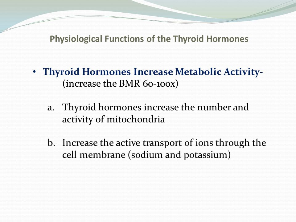 Physiological Functions of the Thyroid Hormones Thyroid Hormones Effect on Growth a.Promote the growth and development of the brain during fetal life and first years of postnatal life b.Deficiency will retard growth during growing years