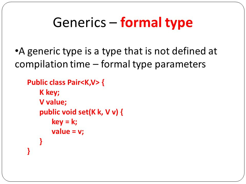 Generics - instantiation How to instantiate an object of the class that is defined with formal type.